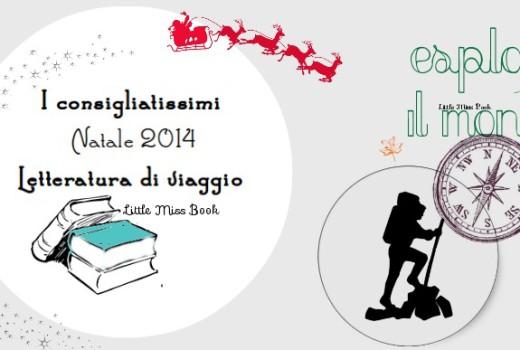 Iconsigliatissimi.Letteraturadiviaggio-Natale2014-LittleMissBook