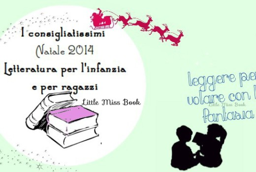 Iconsigliatissimiletteraturaperlinfanziaeperragazzi-Natale2014-LittleMissBook