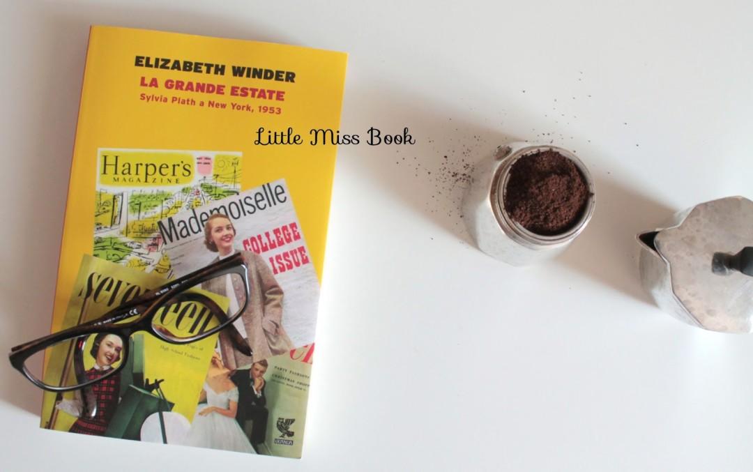 Lagrandeestate.SylviaPlathaNewYork1953diElizabethWinder-LittleMissBook
