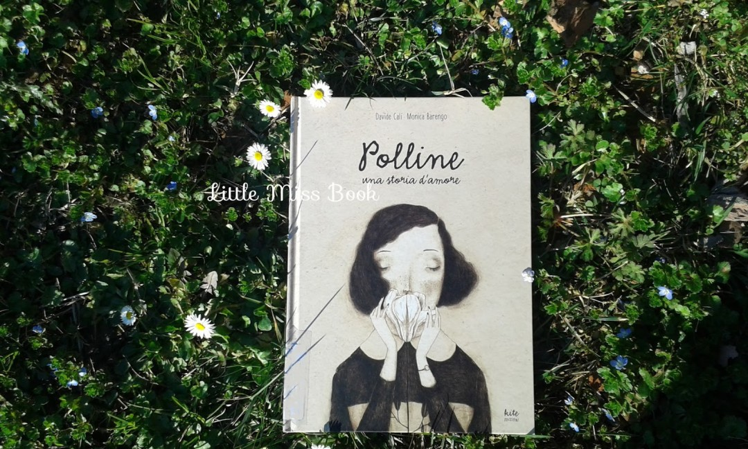 Ipiccolini-Polline.UnastoriadamorediDavideCalìeMonicaBarengo-LittleMissBook