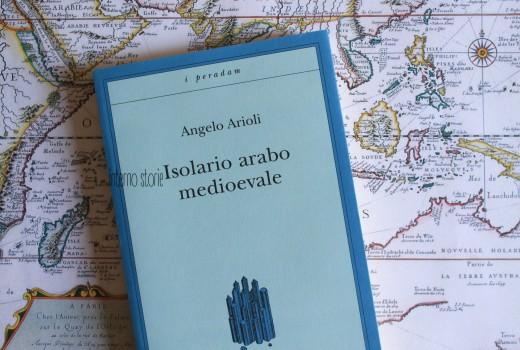 Isolario arabo medievale di Angelo Arioli - interno storie