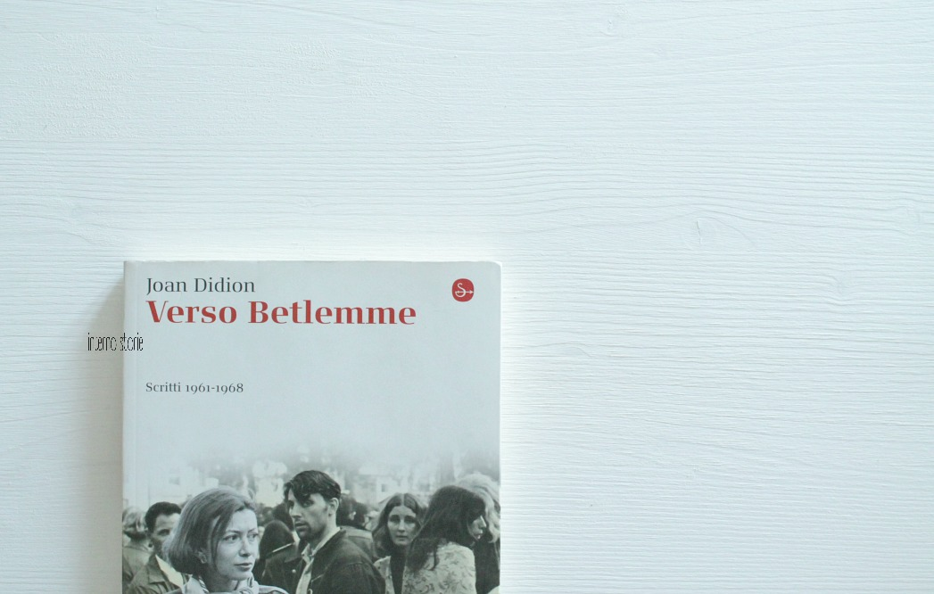 Verso Betlemme di Joan Didion - interno storie
