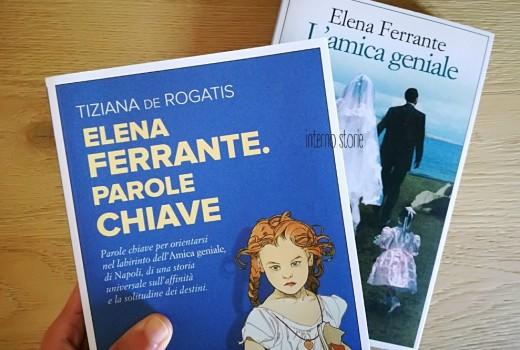 Elena Ferrante. Le parole chiave di Tiziana De Rogatis - interno storie